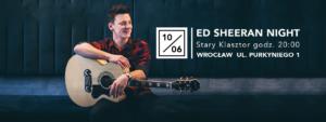 ED SHEERAN NIGHT @ SALA GOTYCKA | Wrocław | Województwo dolnośląskie | Polska