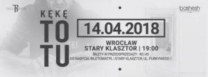 KĘKĘ - TOTUTOUR @ SALA GOTYCKA | Wrocław | Województwo dolnośląskie | Polska