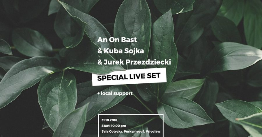 SPECIAL LIVE ACT : An On Bast / Kuba Sojka / Jurek Przezdziecki