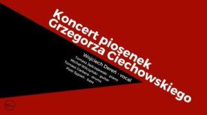 KONCERT PIOSENEK CIECHOWSKIEGO @ STARY KLASZTOR | Wrocław | Województwo dolnośląskie | Polska