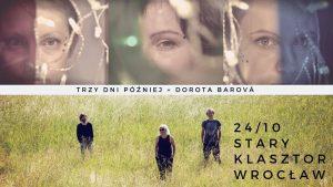 TRZY DNI PÓŹNIEJ @ STARY KLASZTOR | Wrocław | Województwo dolnośląskie | Polska