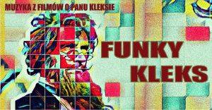 Funky Kleks @ STARY KLASZTOR | Wrocław | Województwo dolnośląskie | Polska