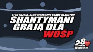 Shantymani dla WOŚP @ STARY KLASZTOR | Wrocław | Województwo dolnośląskie | Polska