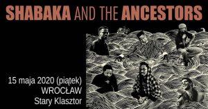 KONCERT PRZENIESIONY: Shabaka And The Ancestors @ STARY KLASZTOR   Wrocław   Województwo dolnośląskie   Polska
