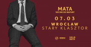SOLD OUT! Mata @ STARY KLASZTOR | Wrocław | Województwo dolnośląskie | Polska