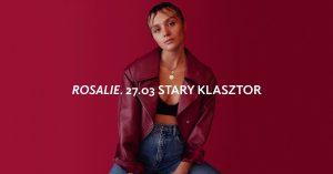 Koncert przeniesiony: Rosalie @ STARY KLASZTOR | Wrocław | Dolnośląskie | Polska