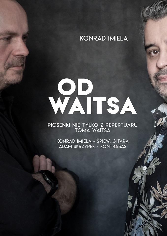 Konrad Imiela & Adam Skrzypek – piosenki nie tylko Toma Waitsa