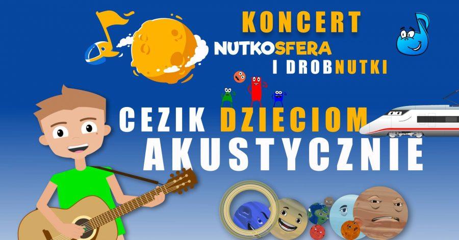 Uwaga: Koncert przeniesiony – NutkoSfera i DrobNutki – CeZik dzieciom akustycznie