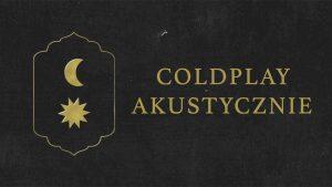 Coldplay akustycznie @ STARY KLASZTOR | Wrocław | Dolnośląskie | Polska