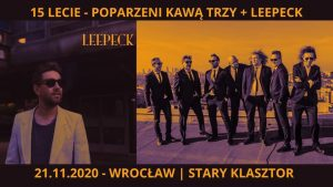 Poparzeni Kawą Trzy + Leepeck @ STARY KLASZTOR | Wrocław | Dolnośląskie | Polska