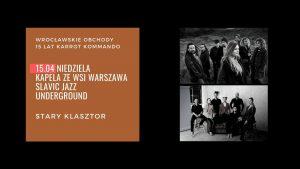 Kapela ze Wsi Warszawa @ STARY KLASZTOR | Wrocław | Dolnośląskie | Polska