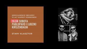 Pablopavo i Ludziki oraz Kirszenbaum @ STARY KLASZTOR   Wrocław   Dolnośląskie   Polska