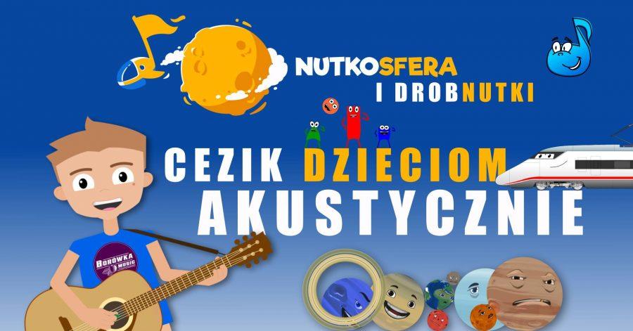 NutkoSfera i DrobNutki – CeZik dzieciom
