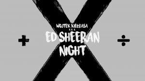 ED SHEERAN NIGHT @ STARY KLASZTOR | Wrocław | Dolnośląskie | Polska