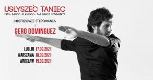 Usłyszeć Taniec i Gero Dominguez @ STARY KLASZTOR | Wrocław | Dolnośląskie | Polska